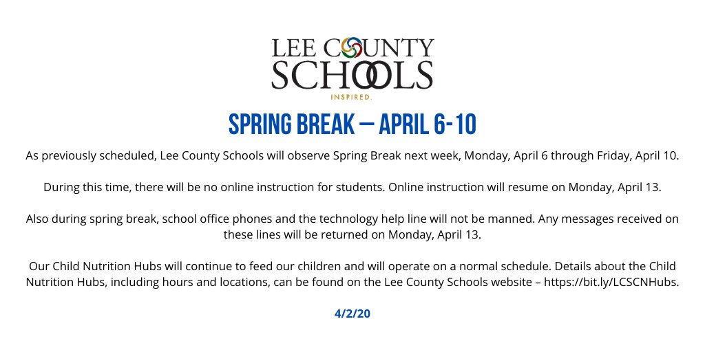 Spring Break – April 6-10  As previously scheduled, Lee County Schools will observe Spring Break next week, Monday, April 6 through Friday, April 10.  During this time, there will be no online instruction for students. Online instruction will resume on Monday, April 13. https://t.co/8kcLiGsvRS