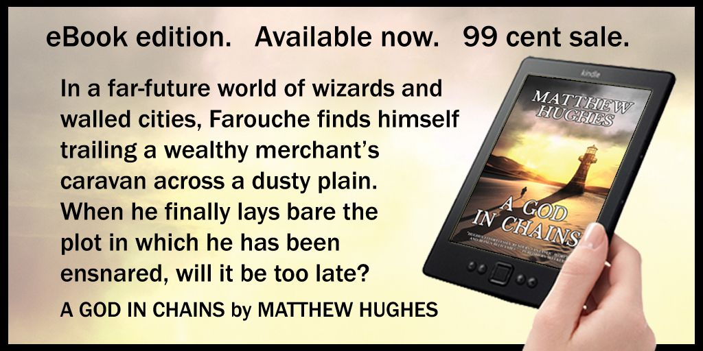 """Matthew Hughes weaves a cunning story of magic and power and treachery into a thrilling tale of adventure and mystery! Highly recommended!"" -- George Kelley, amazon  Amazon: http://bookshow.me/B07TK2GZT2   #Fantasy, #kindle, #kobo , #nook, #googleplay, #itunes, #ibook, #99cents []pic.twitter.com/zRZzpl9QIE"