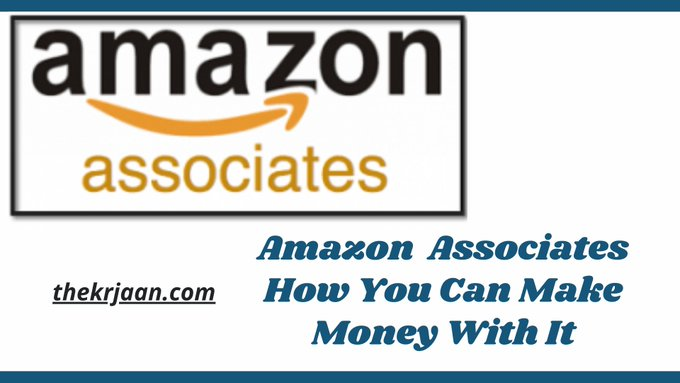 Amazon  Associates How You Can Make Money With It