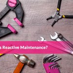 Image for the Tweet beginning: What is reactive maintenance?   In