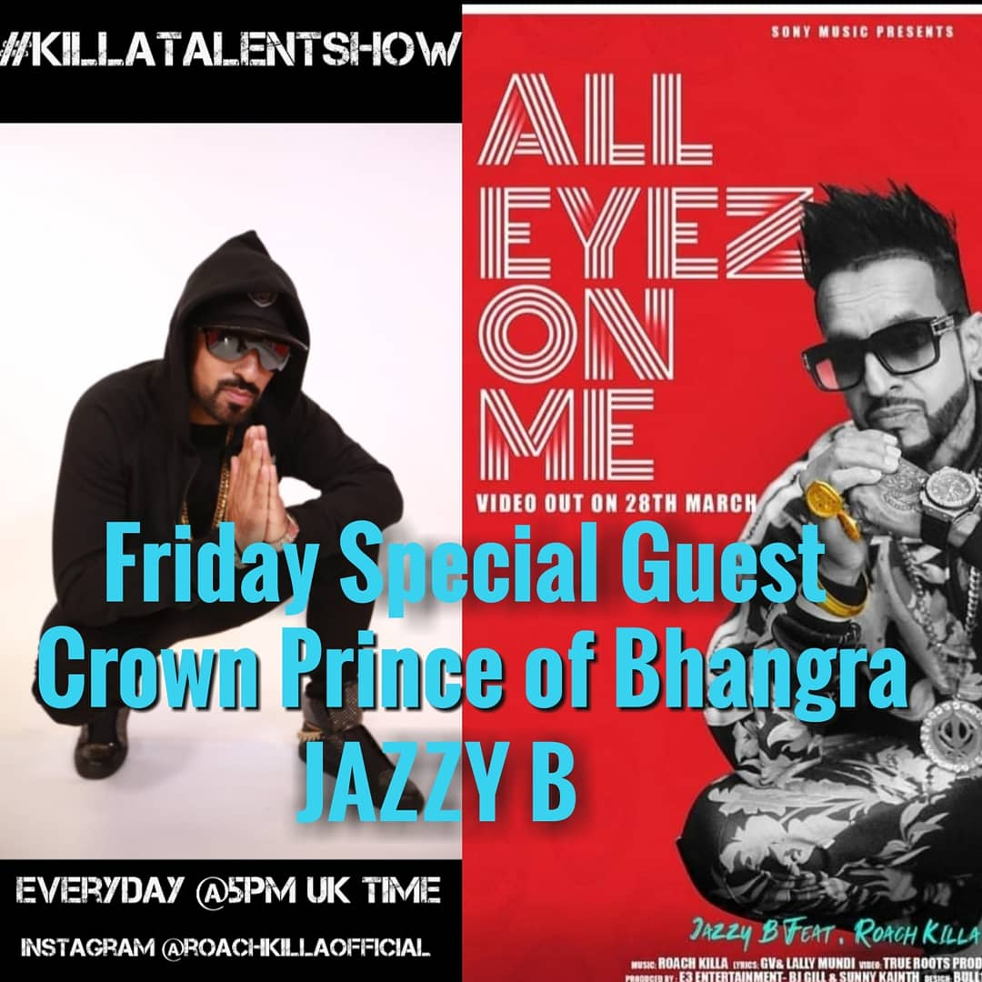 Today on #KillaTalentShow #SpecialGuest @jazzyb .. join us at 5pm UK .. 9:30pm India time o  my #INSTAGRAM LIVE @roachkillaofficial  See u all there .. all #Singers #rappers #dancers any talent.. come showcase it ...