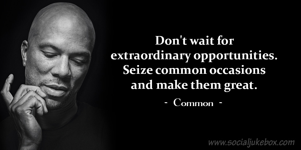 Don't wait for extraordinary opportunities. Seize common occasions and make them great. #FridayFeeling <br>http://pic.twitter.com/OaWM20GSFT