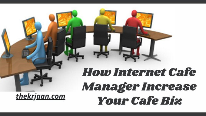 How Internet Cafe Manager Increase Your Cafe Biz