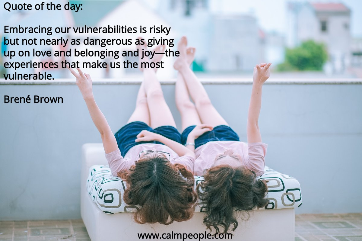 Quote of the day: Embracing our vulnerabilities is risky but not nearly as dangerous as giving up on love and belonging and joy - the experiences that make us the most vulnerable. Brene Brown  #Happiness  #MotivationalQuotes #Choices #MentalHealth  #Imperfection #Wellbeingpic.twitter.com/YbPFXCsGyQ