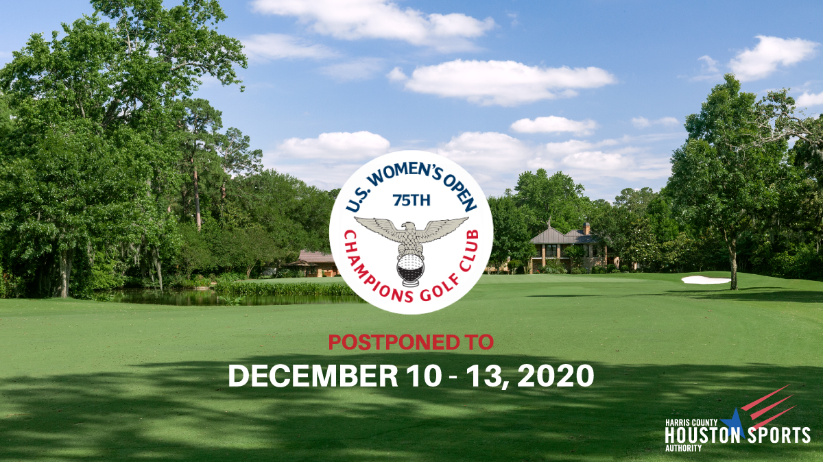 Due to the evolving dynamics of the global COVID-19 pandemic, the @uswomensopen, originally scheduled for June 4-7, 2020, at Champions Golf Club has been postponed to December 10-13, 2020. #HoustonSports pic.twitter.com/K778UlmmRX