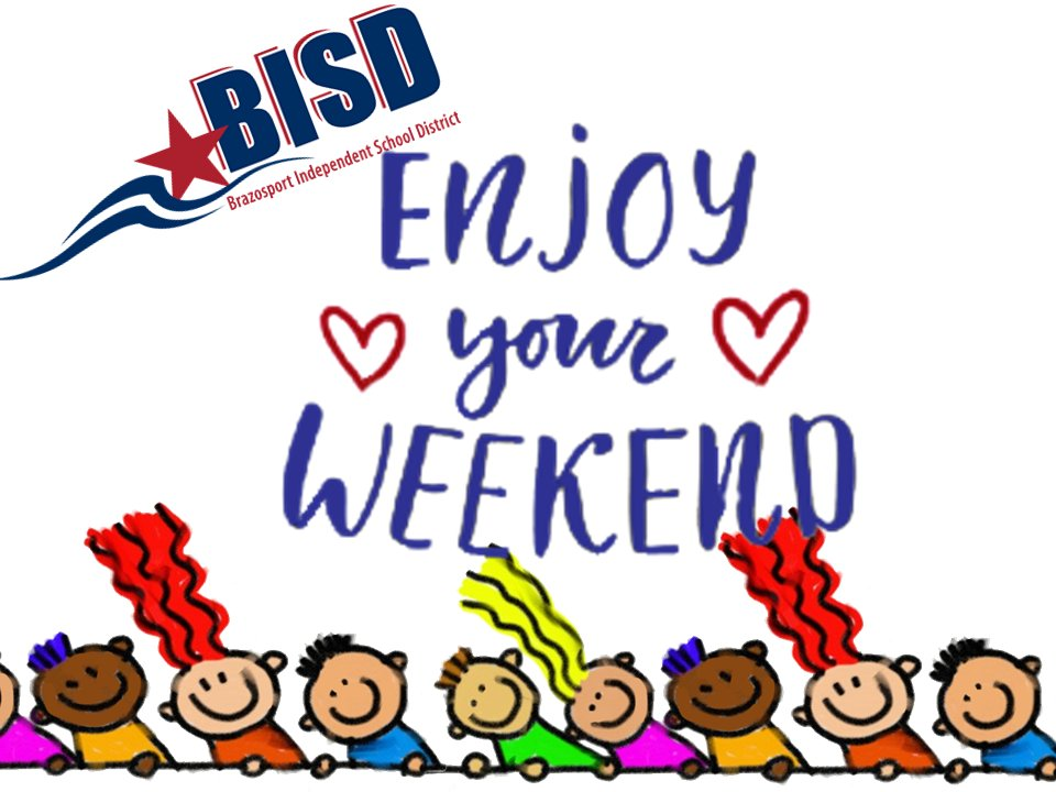 Have a safe and enjoyable weekend, #BISDfamily!