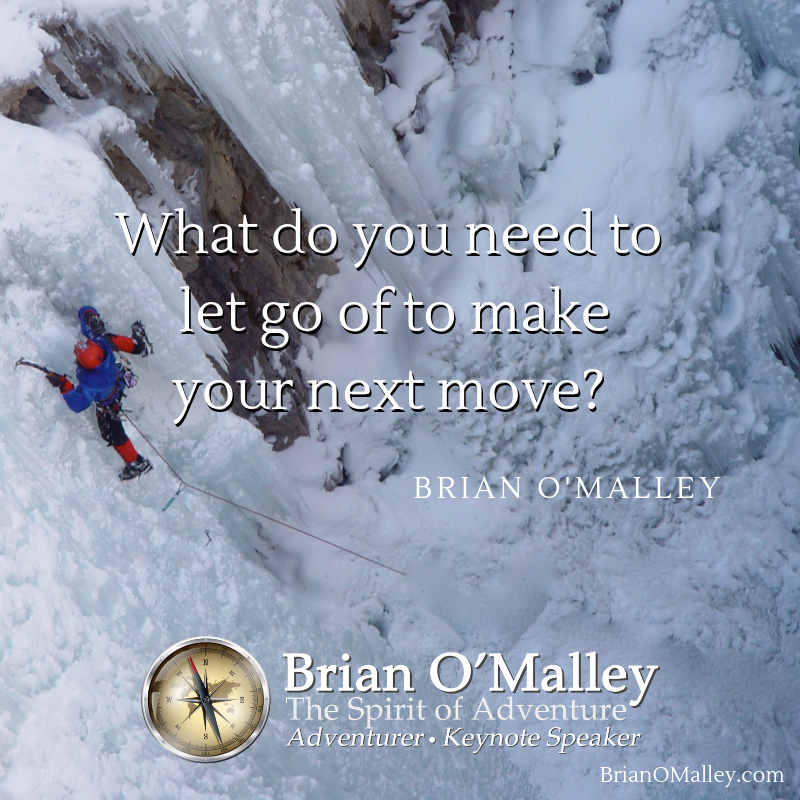What do you need to let go of to make your next move? ~Brian O'Malley https://BrianOMalley.com #keynotespeaker #adventurepic.twitter.com/pzS8nVsbww