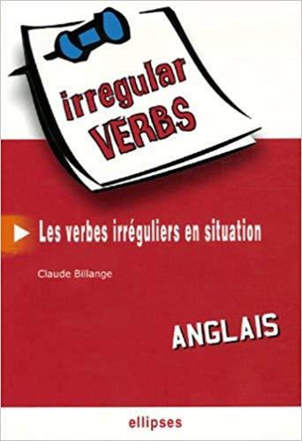 Irregular Verbs Anglais Les Verbes Irreguliers En Situation Telec