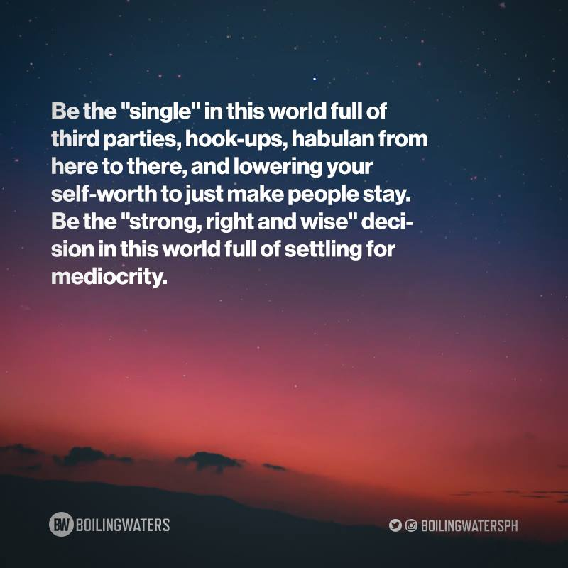 """Be the """"single"""" in this world full of third parties, hook-ups, habulan from here to there, and lowering your self-worth to just make people stay. Be the """"strong, right and wise"""" decision in this world full of settling for mediocrity. Listen on Spotify:  http:// bit.ly/BWonSpotify    <br>http://pic.twitter.com/fEFd6l3GSO"""