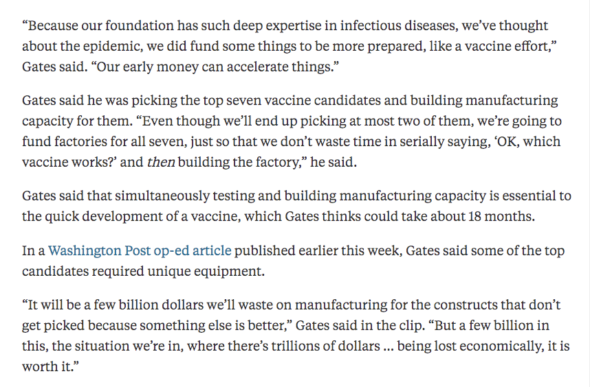 Bill Gates is setting up factories to manufacture 7 leading vaccine candidates before we know which is best & safest; we can test the vaccines in parallel, and then throw away all but the factory for the best vaccine. May save many months. Just extraordinary.