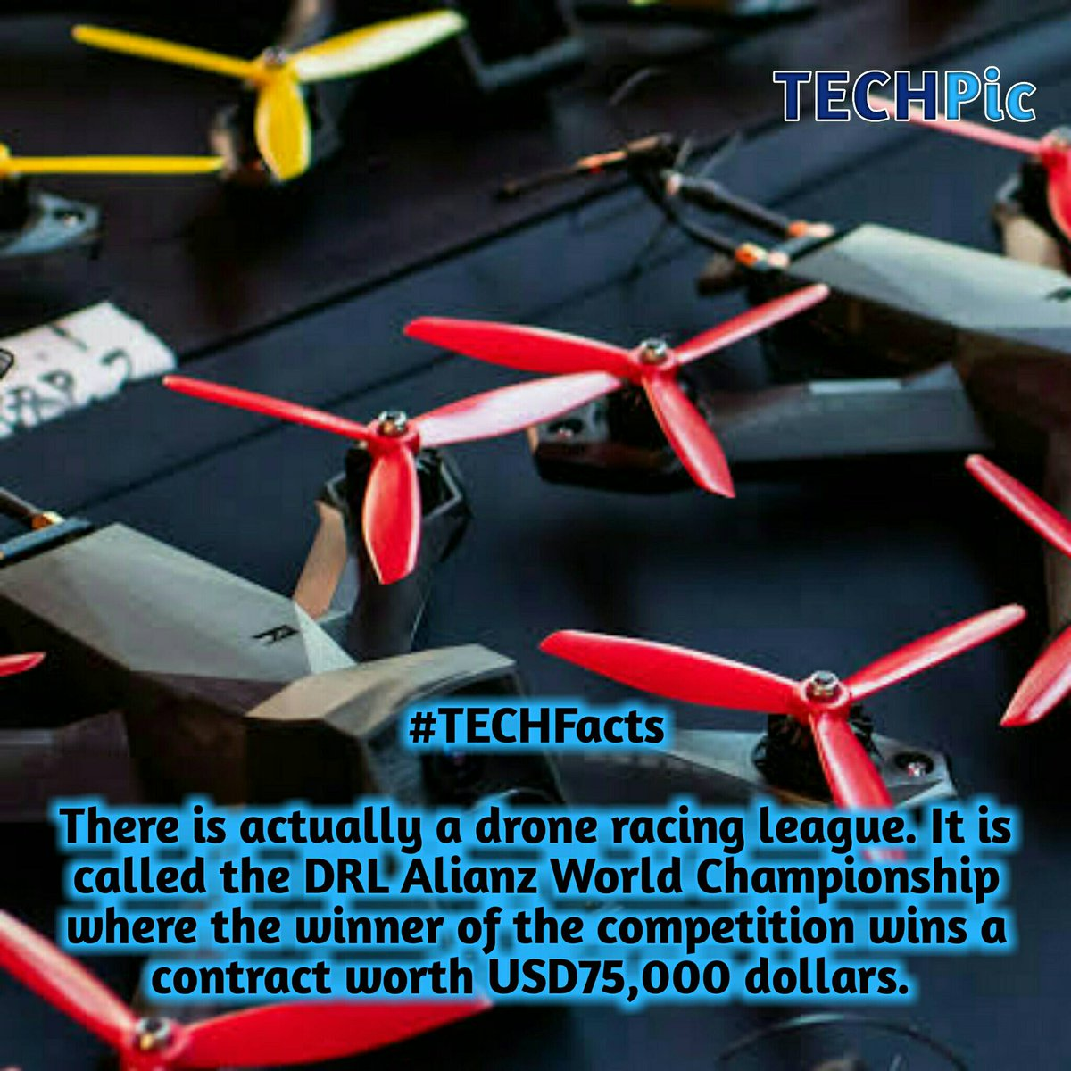 #TECHFacts  There is actually a drone racing league. It is called the DRL Alianz World Championship where the winner of the competition wins a contract worth USD75,000 dollars. pic.twitter.com/F2akCJCa7W