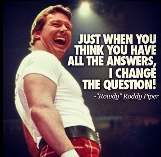 Happy Birthday to the one and only Rowdy Roddy Piper!