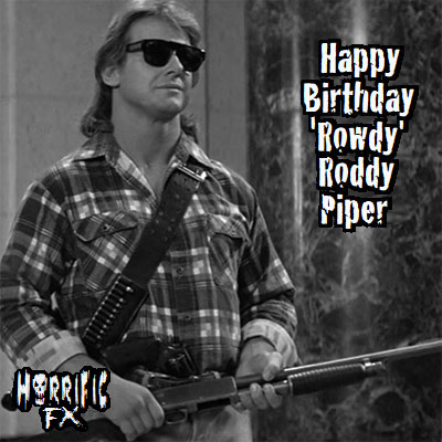Happy birthday to the very talented wrestler and actor \Rowdy\ Roddy Piper who sadly passed away in 2015!!