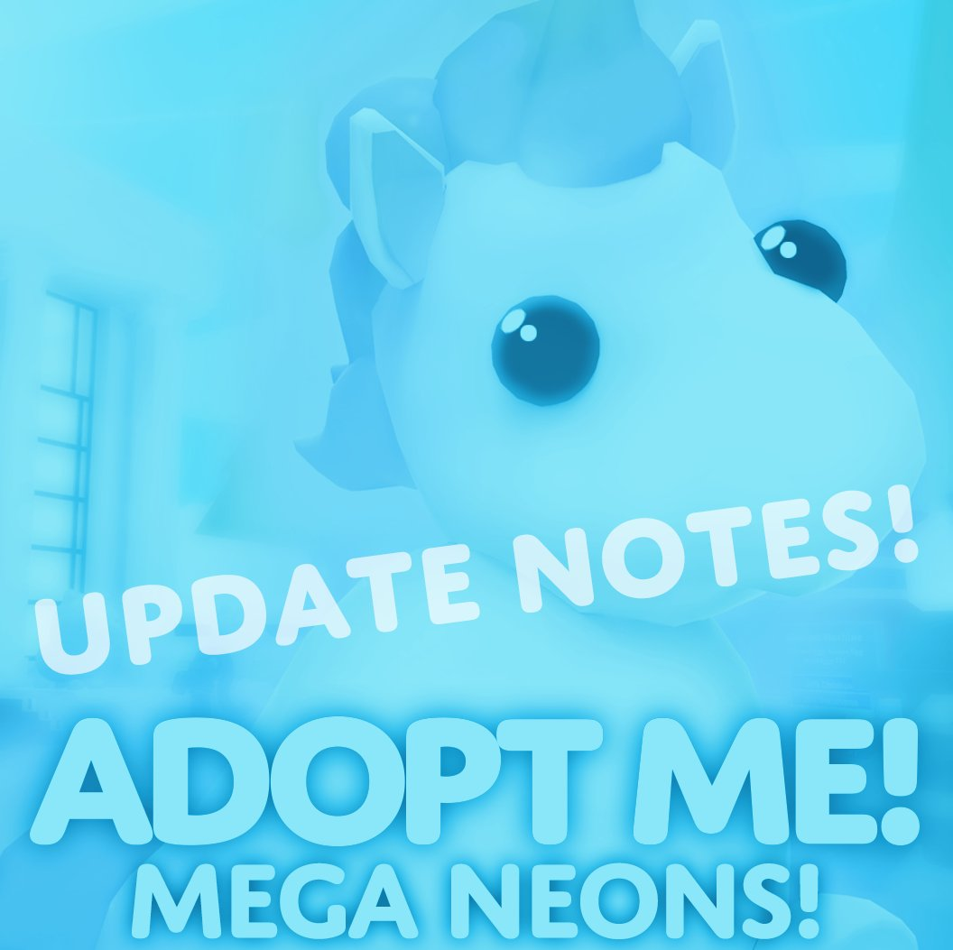 Adopt Me On Twitter Mega Neons Update Notes Want To Know Everything About The New Weekly Update Read Here Https T Co Xfy6wu3ed8