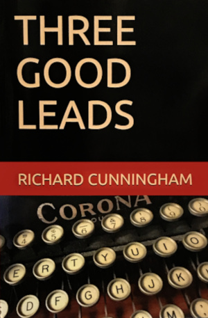 """Richard Cunningham started on this new book back in 2012 when he completed its prequel. """"Three Good Leads"""" is set in 1918 Galveston/Houston during the peak of the Spanish Flu outbreak. Historical fiction with well researched context.  $17.95 in stock now."""