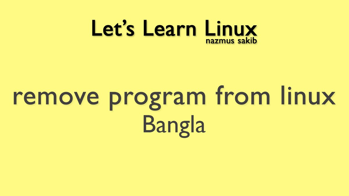 @nixcraft remove program on linux || Linux Beginner Guideline || Bangla youtu.be/QDjj43X0trY