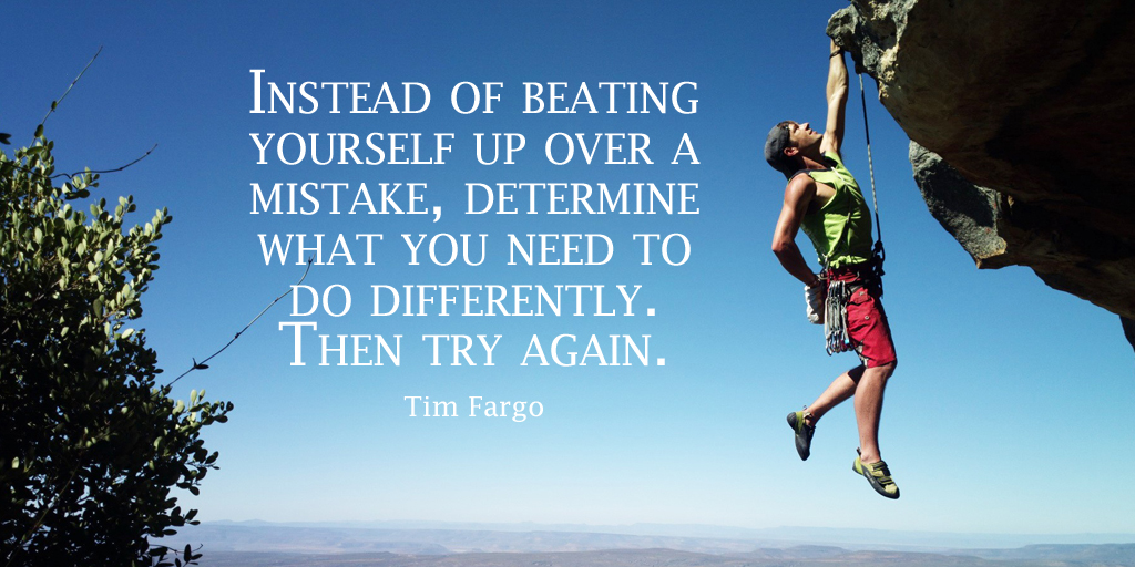 Instead of beating yourself up over a mistake, determine what you need to do... - Tim Fargo #Persistencepic.twitter.com/wdH6SmvhsC