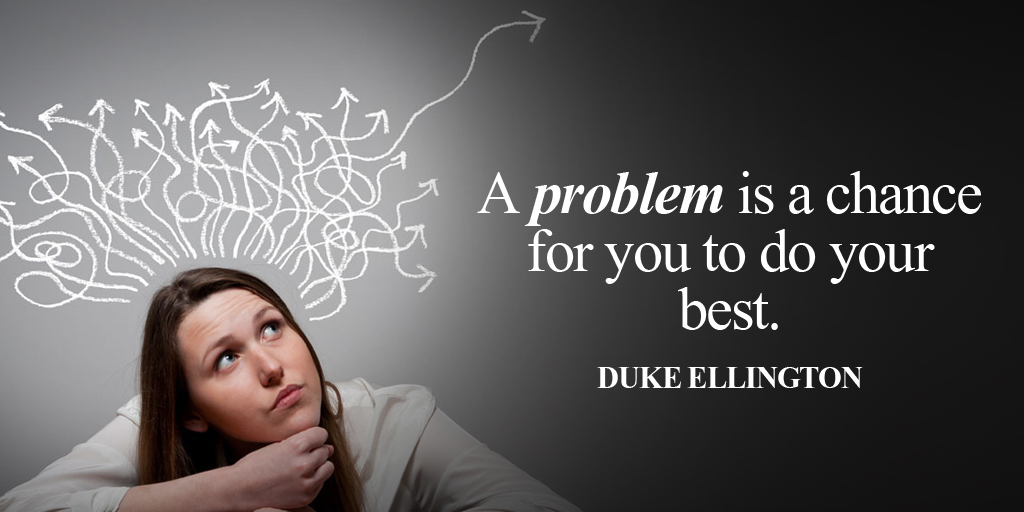 A problem is a chance for you to do your best. - Duke Ellington #quote #ThankfulThursday