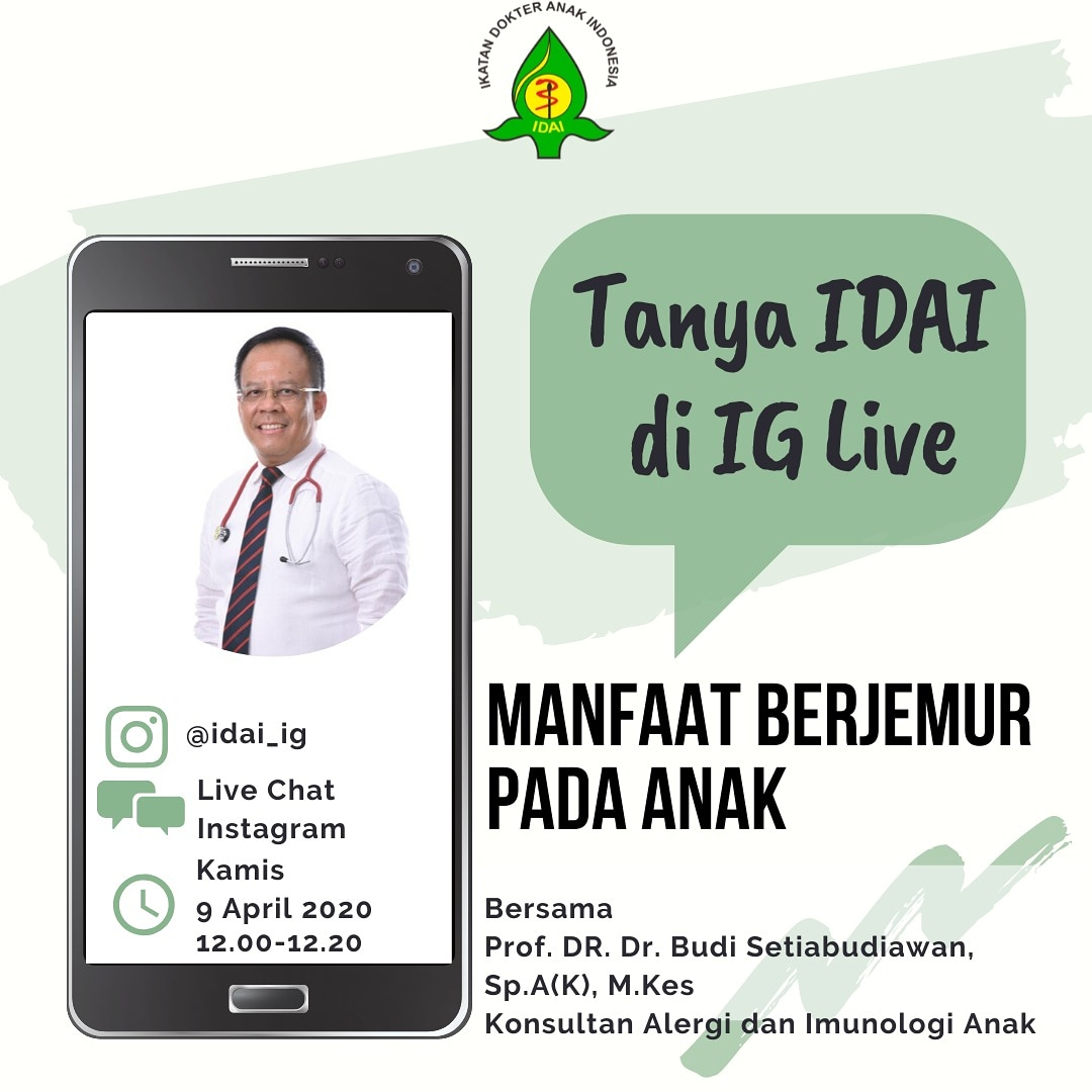 """Ikuti Tanya IDAI di IG Live pada Kamis, 9 April 2020 pukul 12.00 dengan Topik """"Manfaat Berjemur pada Anak"""" bersama Prof. DR. Dr. Budi Setiabudiawan, Sp.A(K) M.Kes. . #TanyaIDAI #DokterAnak #KonsultasiOnline #KesehatanAnak #LiveChatIDAI #ImunisasiAnak #IndonesianPediatricSocietypic.twitter.com/w1yOY9vTY0"""