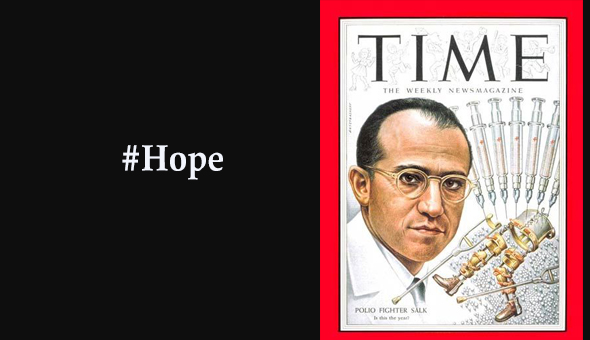 """""""Risks, I like to say, always pay off. You learn what to do, or what not to do."""" -Dr. Jonas Salk, virologist who developed the polio vaccine.  In the 1950s polio was one of the most serious communicable diseases in the US, leaving tens of thousands disabled with paralysis."""