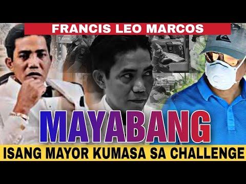 SIYA PALA ANG MAYOR NA KUMASA SA MAYAMAN CHALLENGE MAYABANG KA MAYOR AYON KAY FRANCIS LEO MARCOS -  (2020)