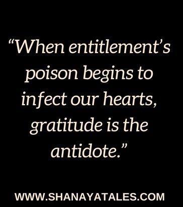 #GRATITUDE! #begrateful #entitlement #poison #infect #hearts #antidote