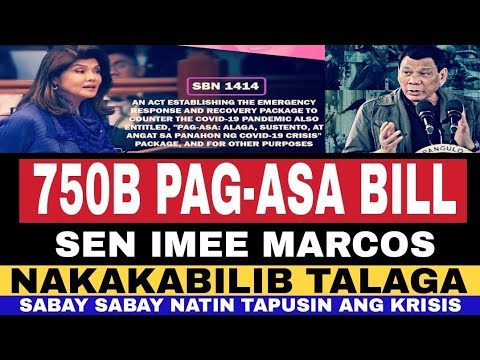 NAKAKABILIB ITO PALA ANG PAG-ASA BILL NA MAY 750B PARA SA KRISIS NI SEN IMEE MARCOS -  (2020)