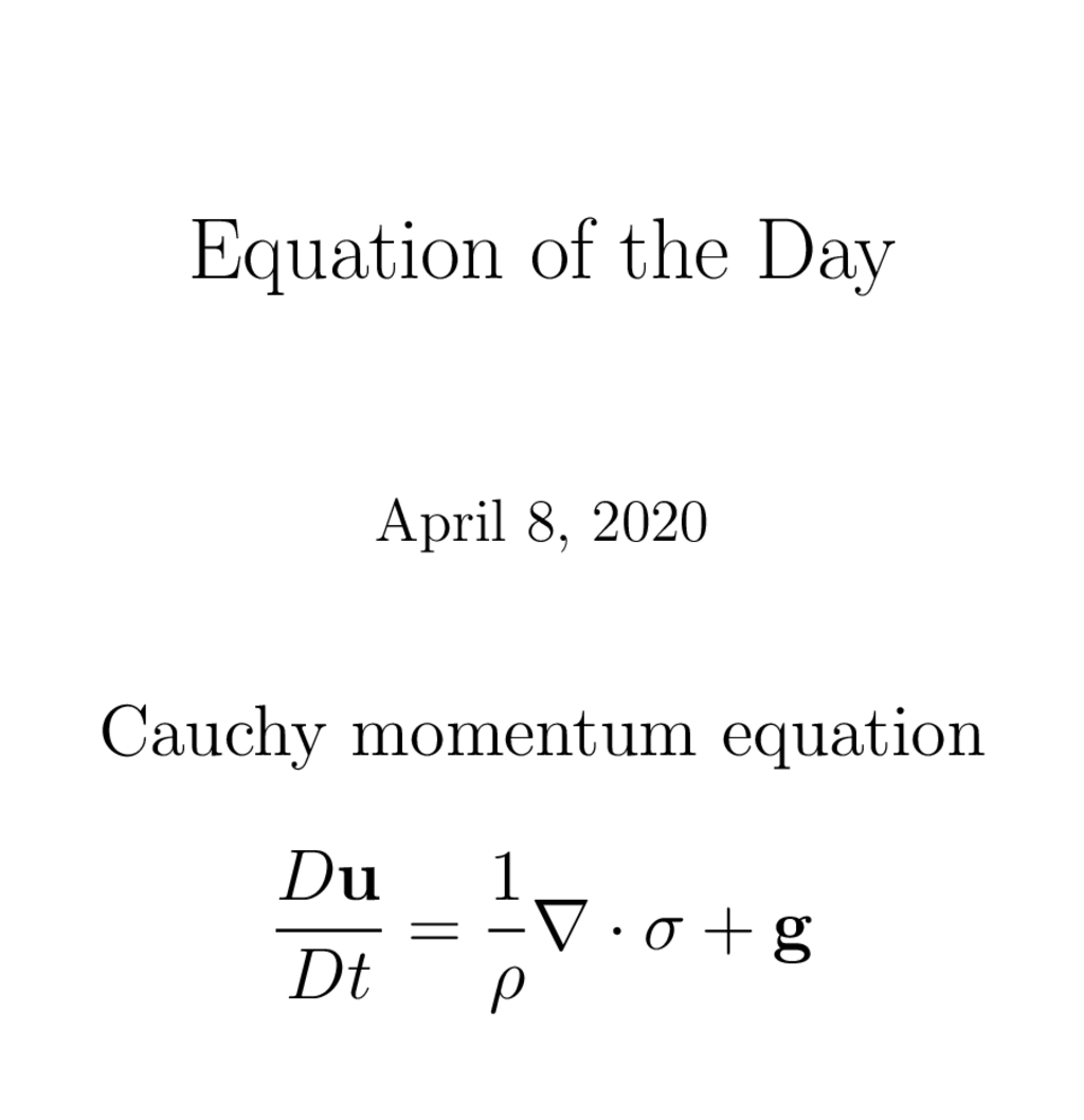 "Equation of the Day 2020-4-8 ""Cauchy momentum equation""pic.twitter.com/4bBYS7L5HP"