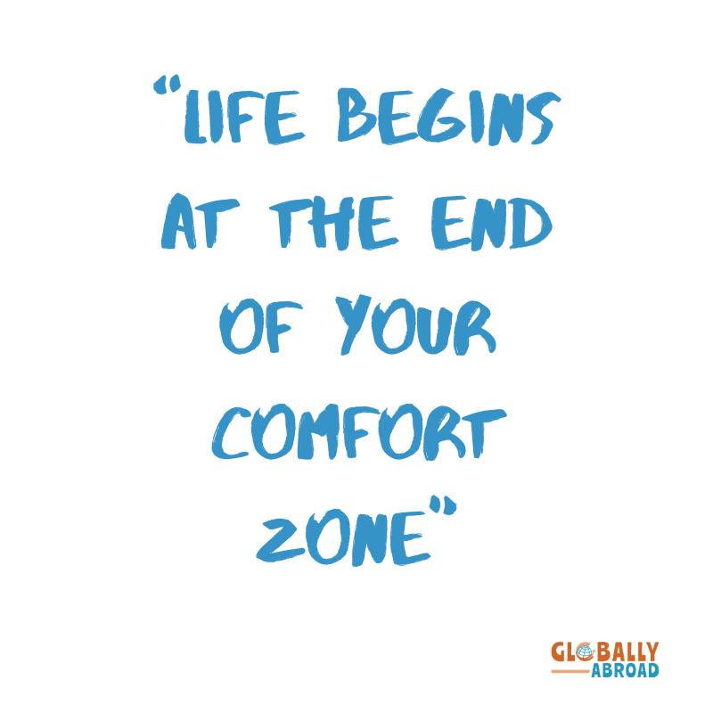 """Life begins at the end of your comfort zone.""  #globallyabroad #studyabroad #travel #comfort #comfortzone #globalcitizen"