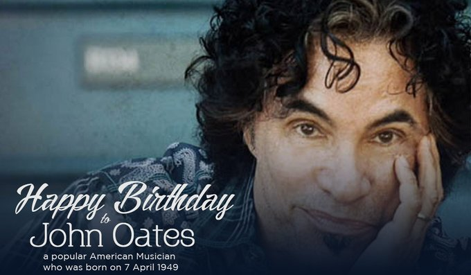 Happy Birthday to John Oates, a popular American Musician who was born on 7 April 1949.