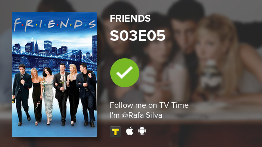 I've just watched episode S03E05 of Friends! #Friends #tvtime https://tvtime.com/r/1jH51