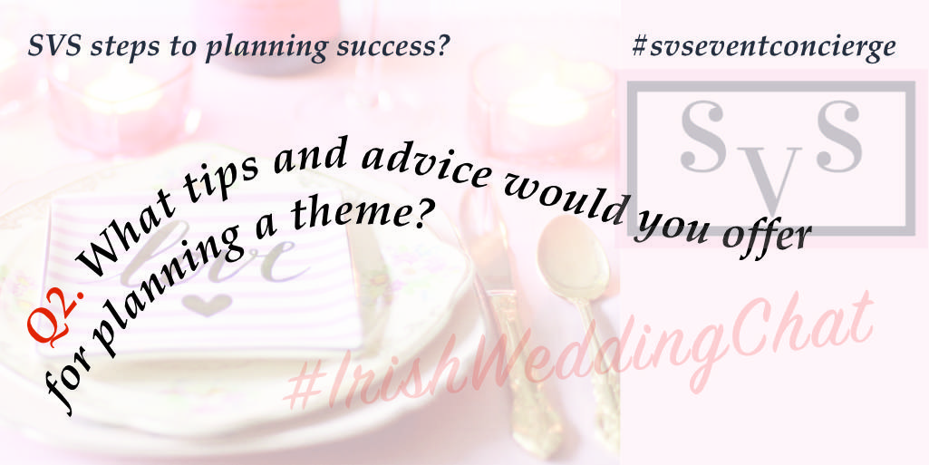Q2 What tips and advice would you offer for planning a theme