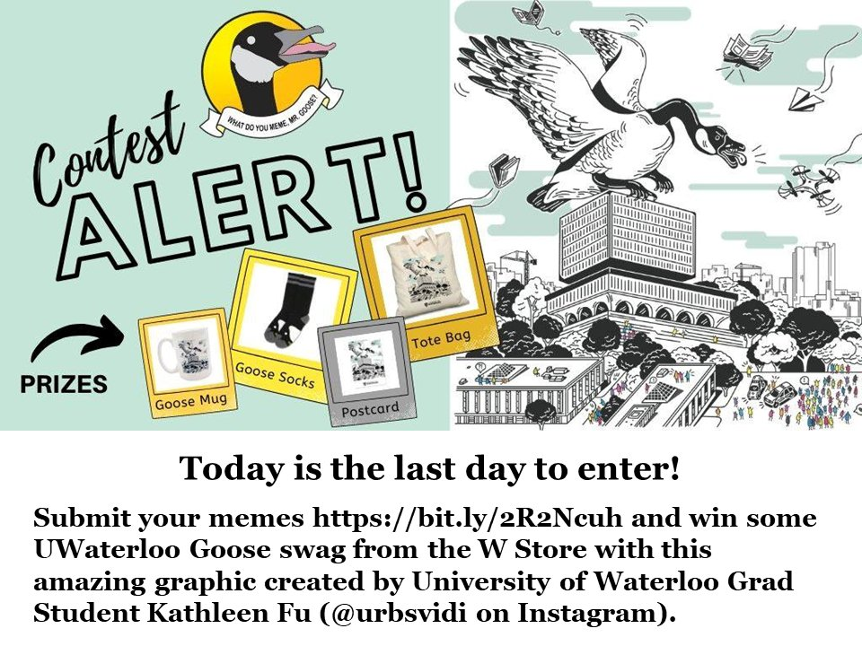 Today is the last day to submit your memes in the What do you meme, Mr. Goose contest. You can win some of this sweet gear designed by University of Waterloo Grad Student Kathleen Fu (@urbsvidi on Instagram).  For more contest details visit: https://bit.ly/2R2Ncuh