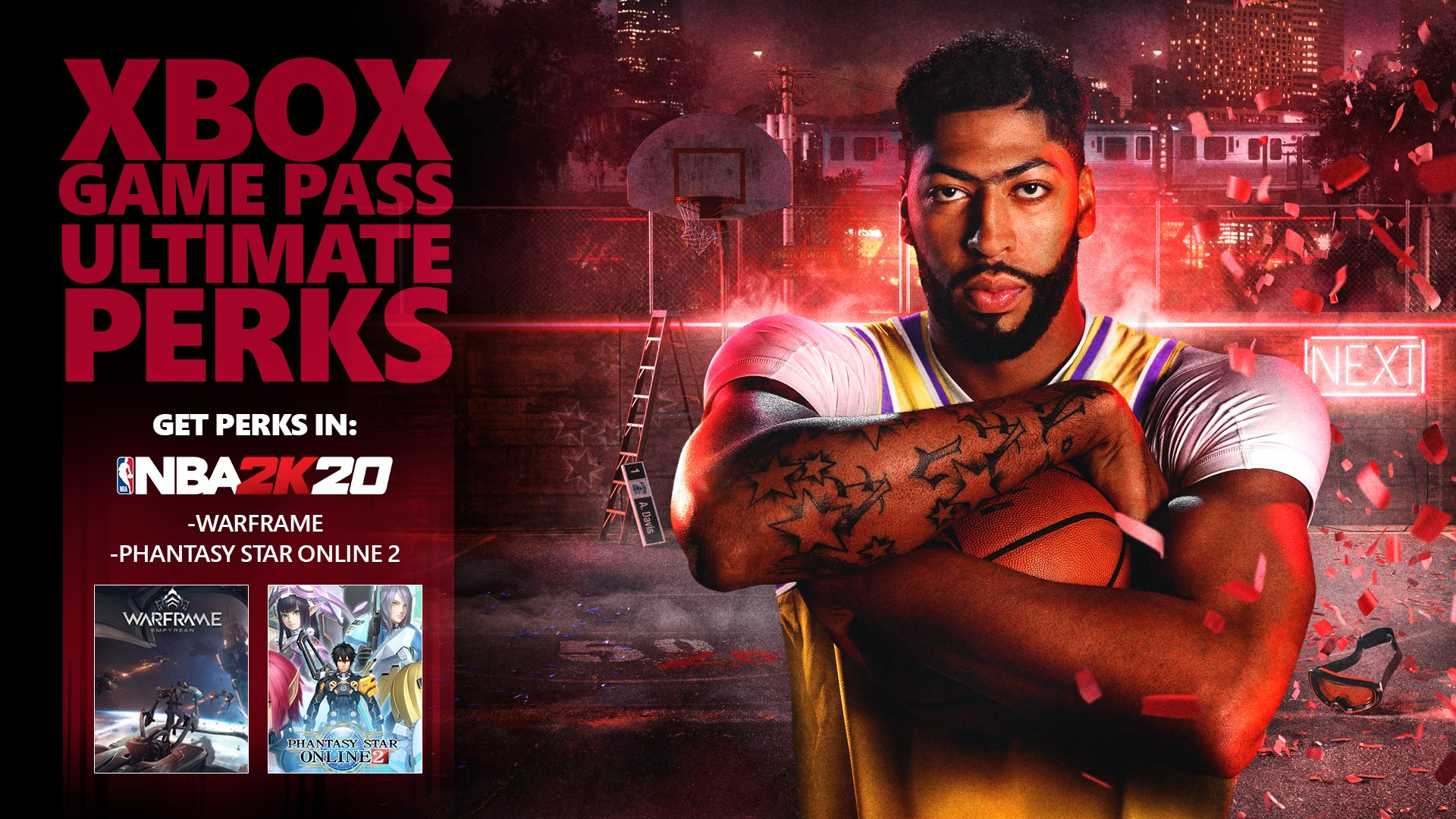 Anthony Davis poses in front of demolished basketball court, illuminated by red lights. Photo reads: XBOX GAME PASS ULTIMATE PERKS. GET PERKS IN: NBA2K20. WARFRAME. PHANTASY STAR ONLINE 2.