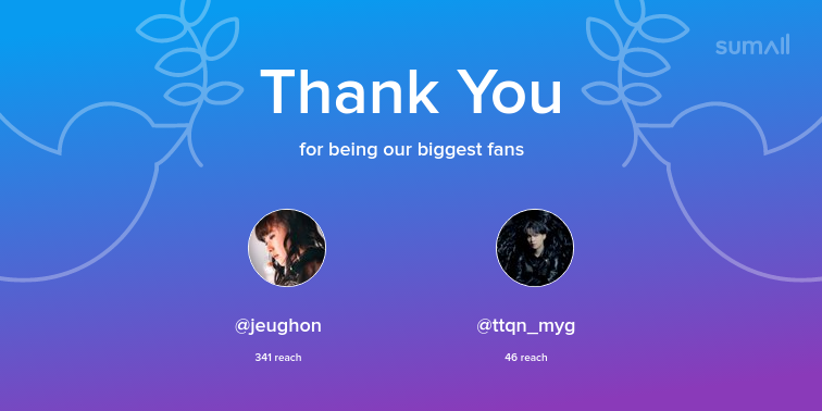 Our biggest fans this week: jeughon, ttqn_myg. Thank you! via https://sumall.com/thankyou?utm_source=twitter&utm_medium=publishing&utm_campaign=thank_you_tweet&utm_content=text_and_media&utm_term=1ea7b79e630a2a54288131c3 …pic.twitter.com/HoztfYhmai
