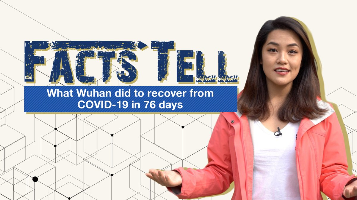 #FactsTell: What #Wuhan did to recover from COVID-19 in 76 days