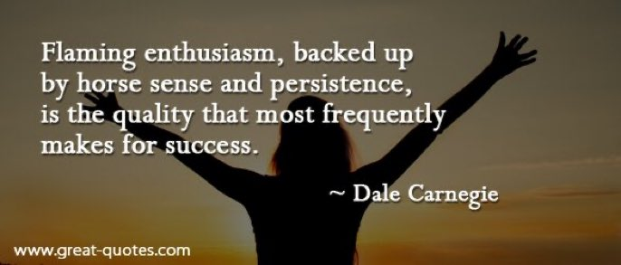 Flaming enthusiasm, backed up by horse sense and persistence, is the quality that most frequently makes for success. ~ Dale Carnegie #Enthusiasm #Persistence #Mindset #ThriveTOGETHER#ShineOn #SuccessTRAIN #IQRTG #ThursdayThoughtspic.twitter.com/H7zWebZrZo