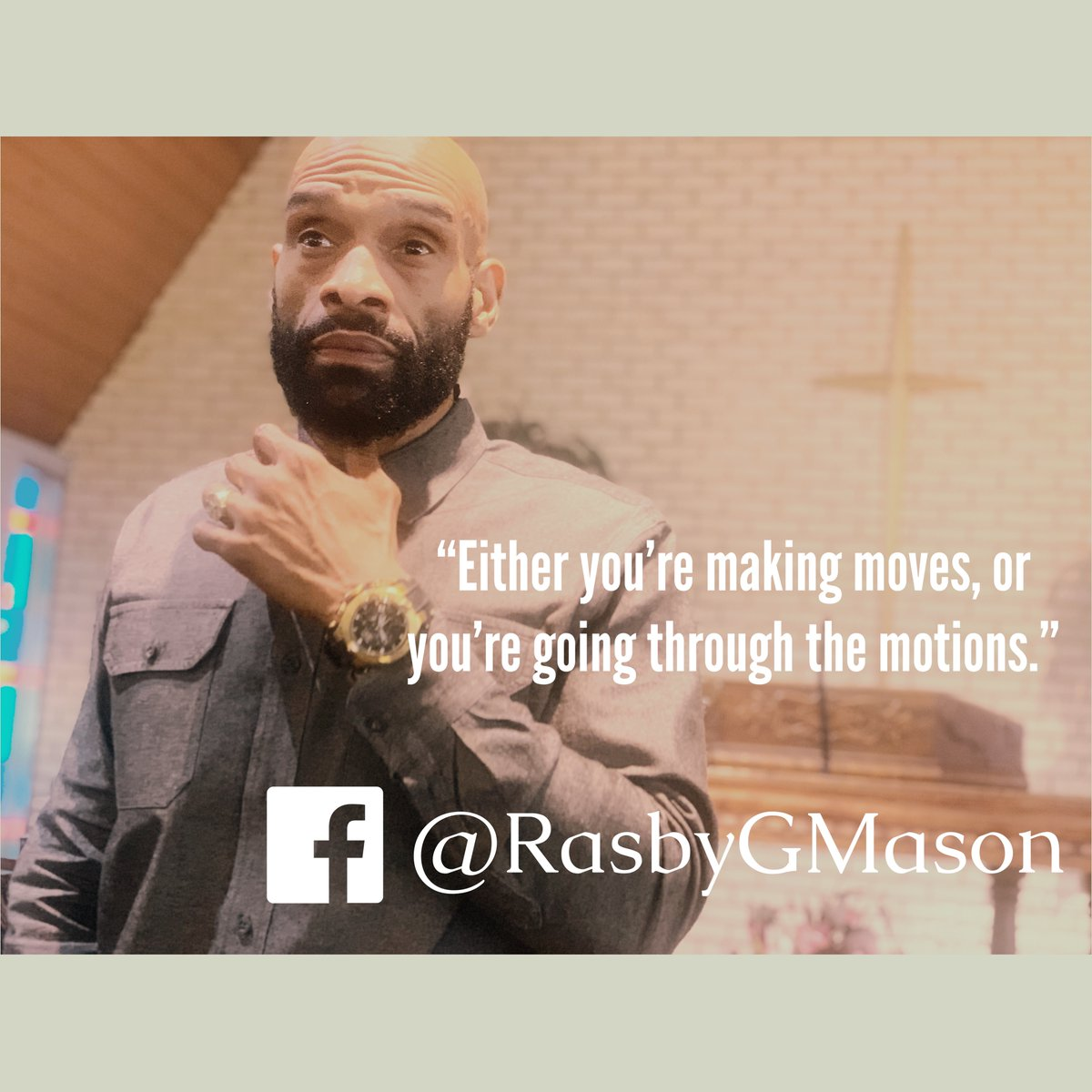 """Either you're making moves, or you're going through the motions.""  #MakingMoves #BishopRGMasonIIpic.twitter.com/9M0C9vjIxe"
