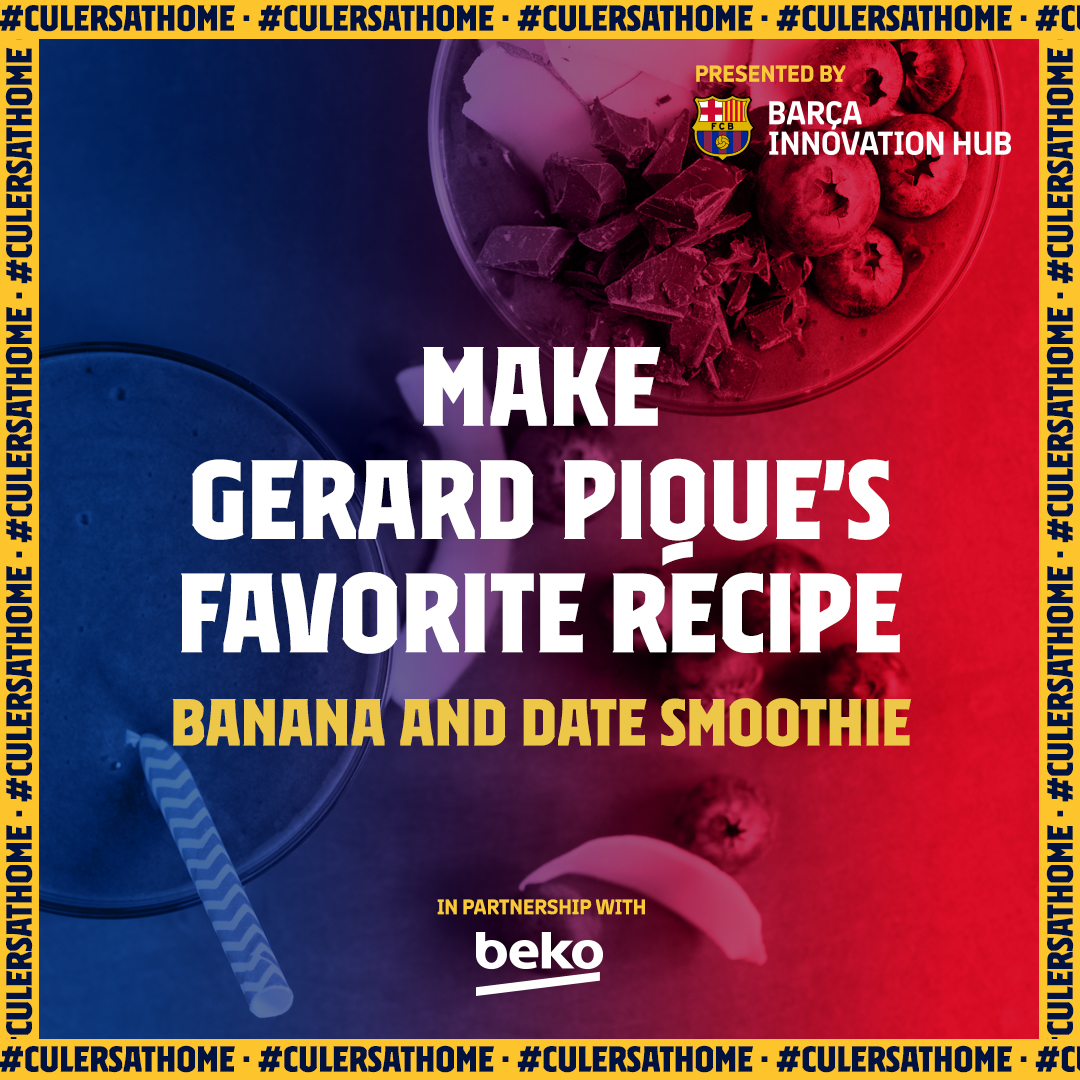 #Culersathome 2⃣6⃣  Check out @3gerardpique's favorite recipe 🍌🥤  👇👇👇 https://t.co/aDZlVSGBI4  Specially developed by @BarcaInnoHub in partnership with @Beko  🗨 Comment with a 📹 or 📸 of your result.  #eatlikeapro https://t.co/h8ezonoEZf