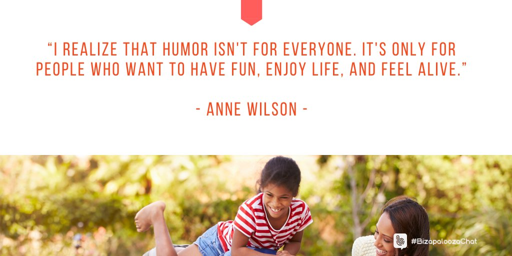"""I realize that humor isn't for everyone. It's only for people who want to have fun, enjoy life, and feel alive."" - Anne Wilson - #inspiration #motivation #personalgrowth #creativity #imagination #BizapaloozaChat"