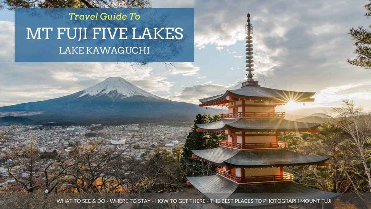 The #Ultimate #Travel #Guide To Mt Fuji Five #Lakes - #Kawaguchi