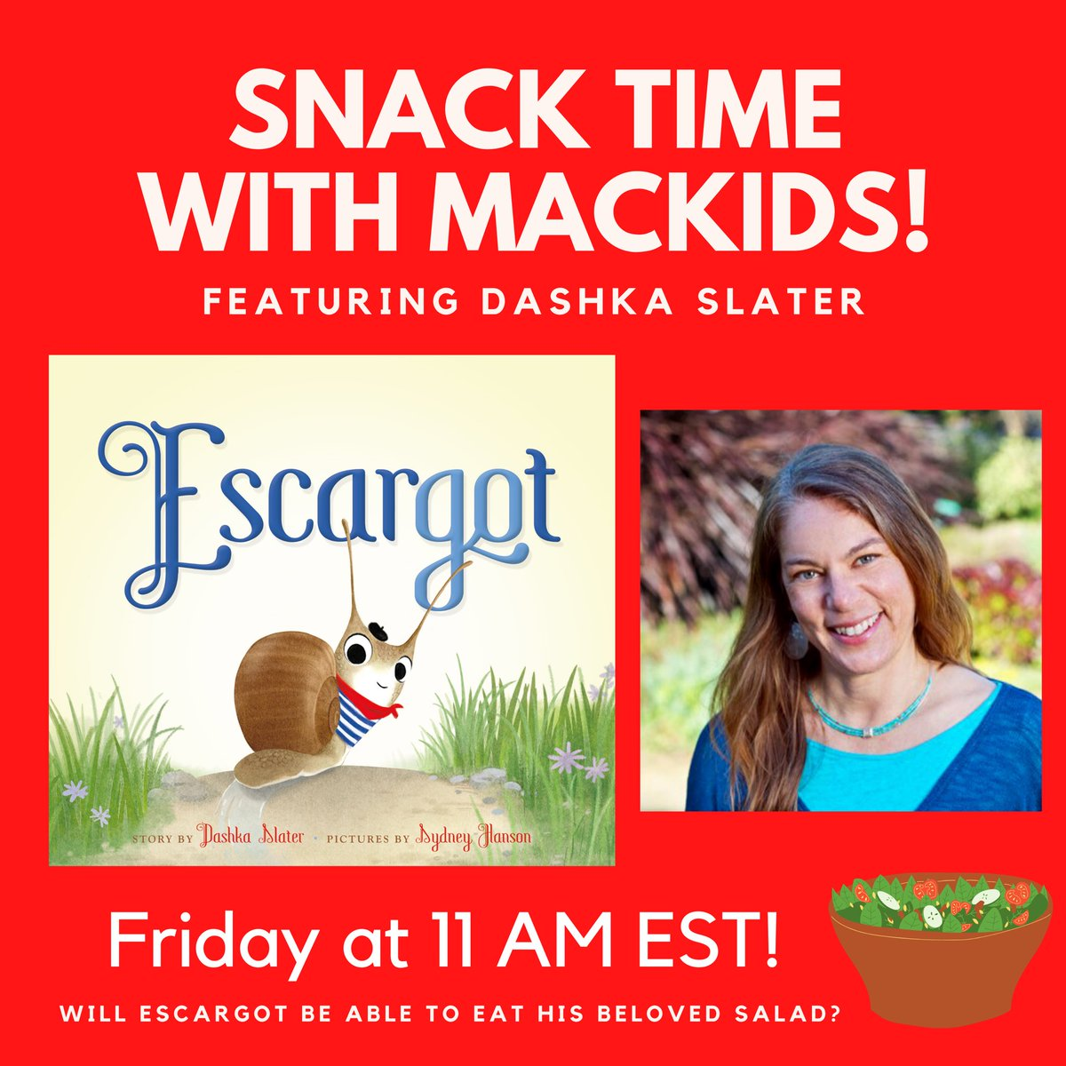 Tomorrow (Friday) join me for an Escargot story time —with salad!
