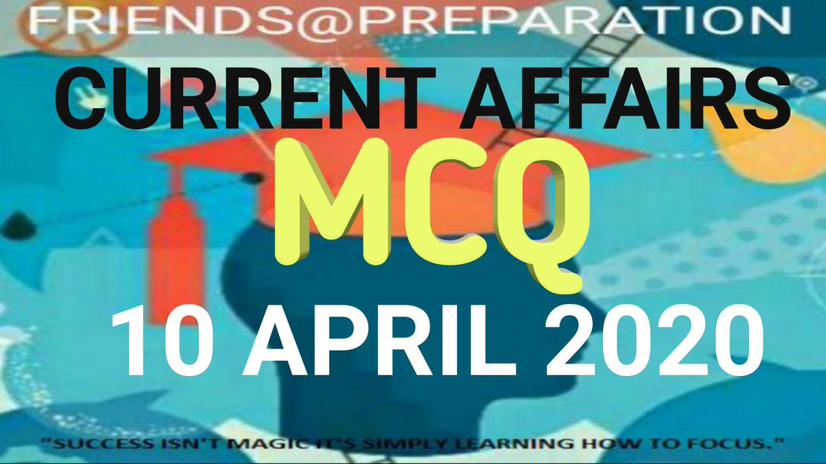 CURRENT AFFAIRS MCQ 10 APRIL 2020 by #krishnaShah #FRIENDS@PREPARATION     #upsc #ssc  Do subscribe to my YouTube channel like and comment with your valuable suggestions to improve my Teaching quality.