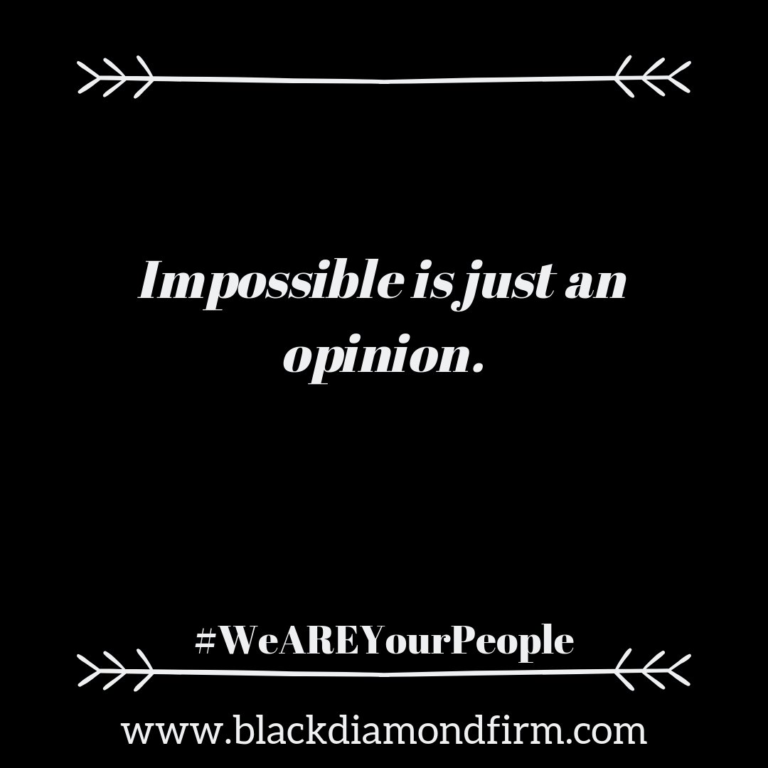 Impossible is just an opinion.  #bdsportsmgmt #blackdiamondpr https://t.co/GnAazNdCOw