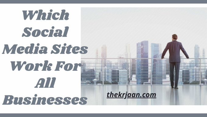 Which Social Media Sites Work For All Businesses