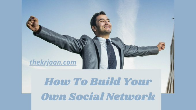 How To Build Your Own Social Network