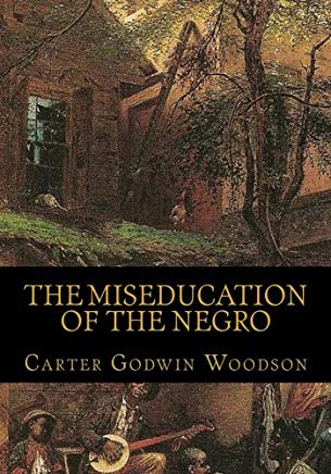 The Miseducation Of The Negro By Carter Godwin Woodson Pdf Download