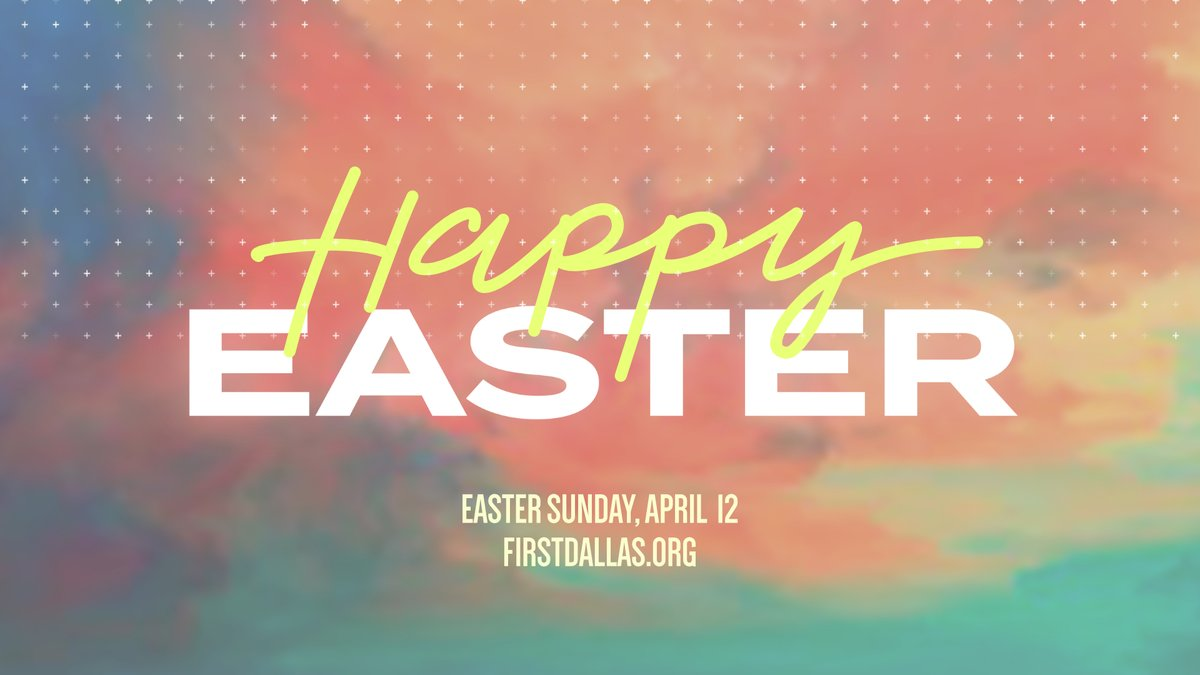 Happy Easter! Join us for an Easter celebration this morning on icampus.firstdallas.org!
