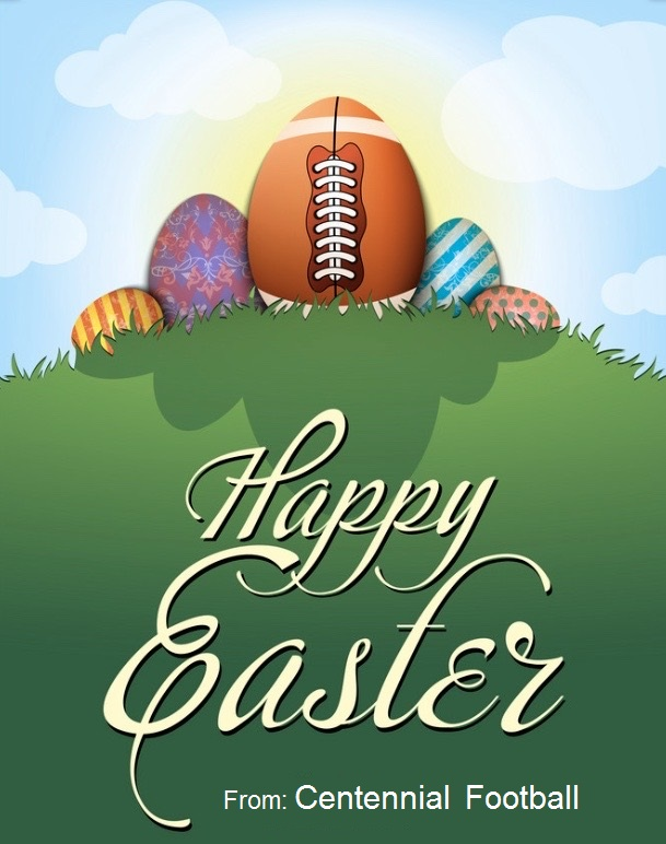 From Centennial Football 'HAPPY EASTER' We hope you and your families are safe and healthy!