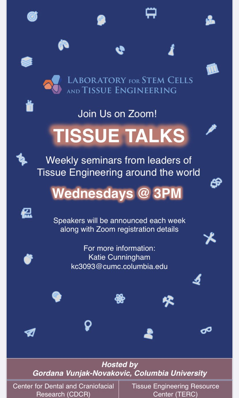 Gordana Vunjak Novakovic Lab On Twitter Please Spread Widely Tissue Talks Join Us Every Wednesday At 3pm Est For Virtual Seminars From Worldwide Leaders In The Field Of Tissue Engineering Please Rsvp